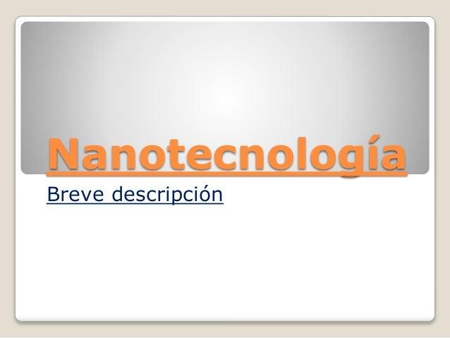 Nanotecnología Breve descripción