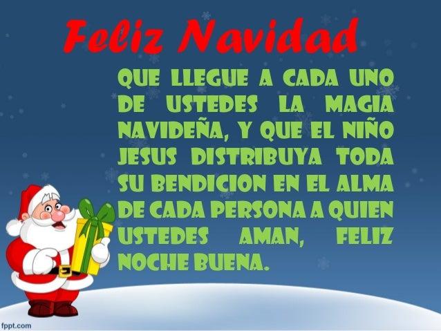 Feliz Navidad Que llegue a cada uno de ustedes la magia navideña, y que el niño Jesus distribuya toda su bendicion en el a...