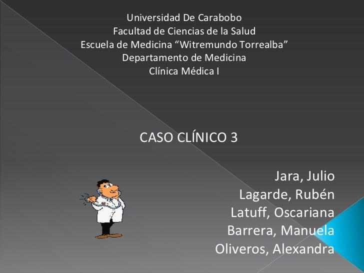 """Universidad De Carabobo<br />Facultad de Ciencias de la Salud<br />Escuela de Medicina """"Witremundo Torrealba""""<br />Departa..."""