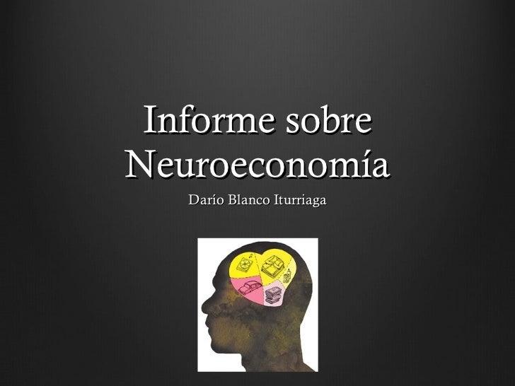 Informe sobre Neuroeconomía Darío Blanco Iturriaga