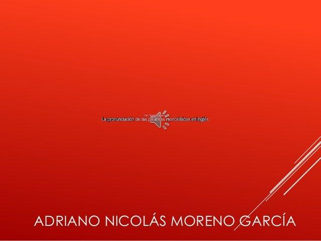 ADRIANO NICOLÁS MORENO GARCÍA