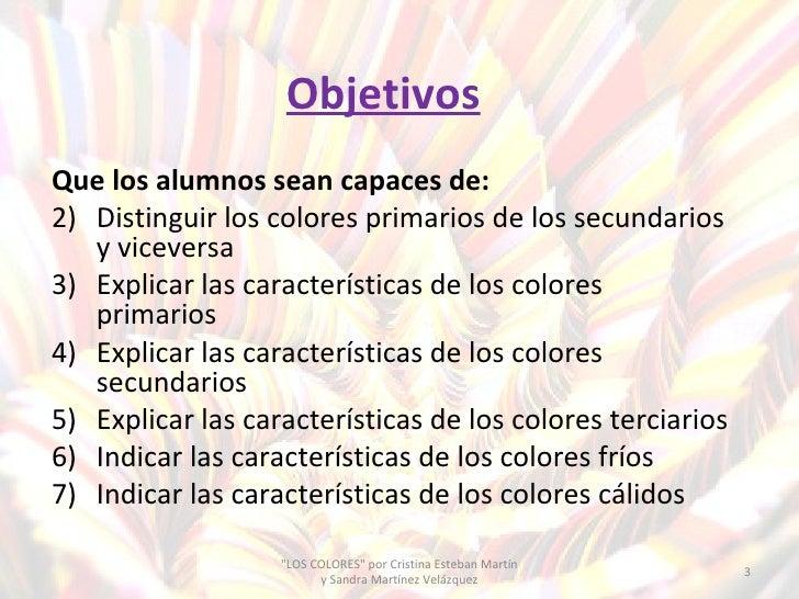 Los colores primarios, secundarios;fríos y cálidos.
