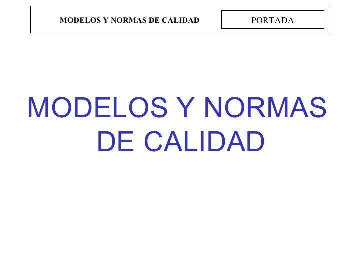 MODELOS Y NORMAS DE CALIDAD   PORTADAMODELOS Y NORMAS   DE CALIDAD