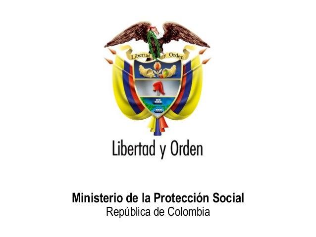 Ministerio de la Protección SocialRepública de Colombia          Ministerio de la Protección Social                       ...