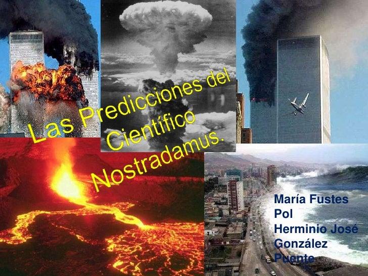 Las Predicciones del Científico Nostradamus.<br />María Fustes Pol<br />Herminio José González Puente<br />