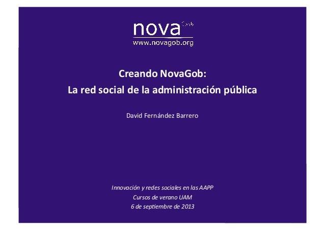 La  red  social  de  la  administración  pública   David  Fernández  Barrero   Innovación  y  rede...