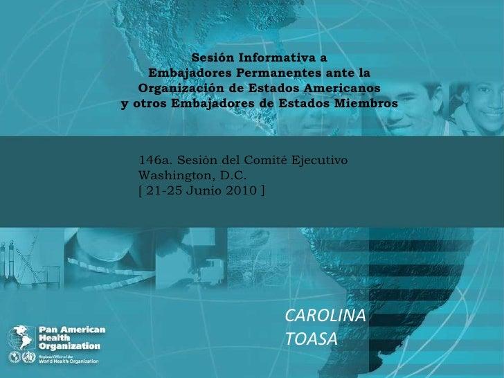Sesión Informativa a Embajadores Permanentes ante la Organización de Estados Americanos y otros Embajadores de Estados Mie...