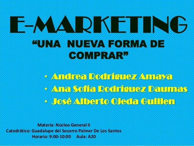 Materia: Núcleo General IICatedrático: Guadalupe del Socorro Palmer De Los SantosHorario: 9:00-10:00 Aula: A20• Andrea Rod...