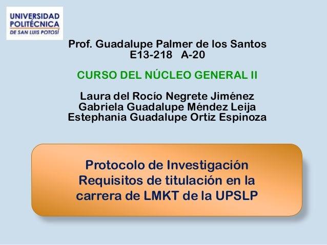 Prof. Guadalupe Palmer de los Santos           E13-218 A-20 CURSO DEL NÚCLEO GENERAL II  Laura del Rocío Negrete Jiménez  ...