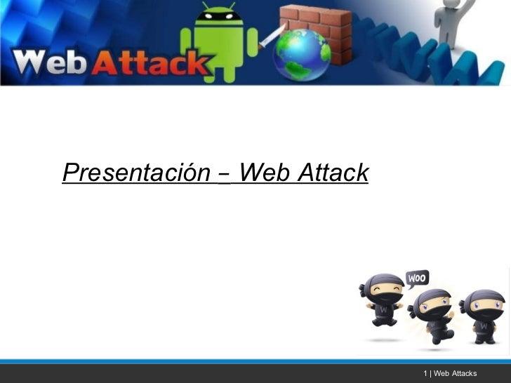 1 | Web Attacks Presentación  –  Web Attack