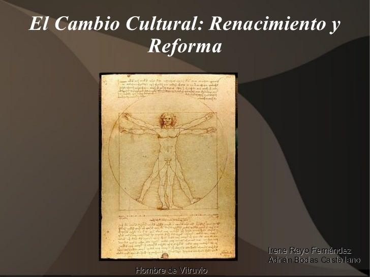 El Cambio Cultural: Renacimiento y Reforma Hombre de Vitruvio Irene Rayo  Fernández Adrián Bodas Castellano