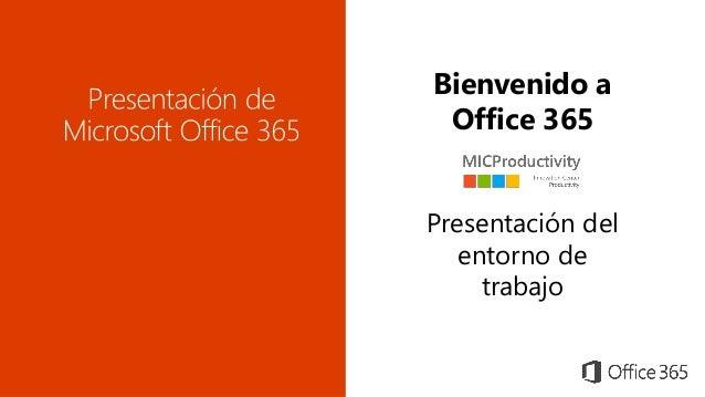 Bienvenido a Office 365 Presentación del entorno de trabajo