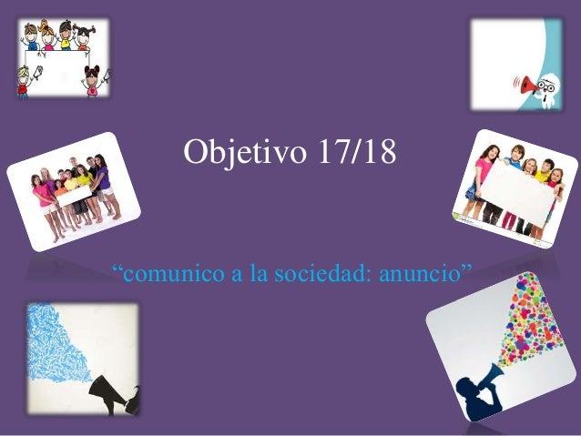 """Objetivo 17/18 """"comunico a la sociedad: anuncio"""""""