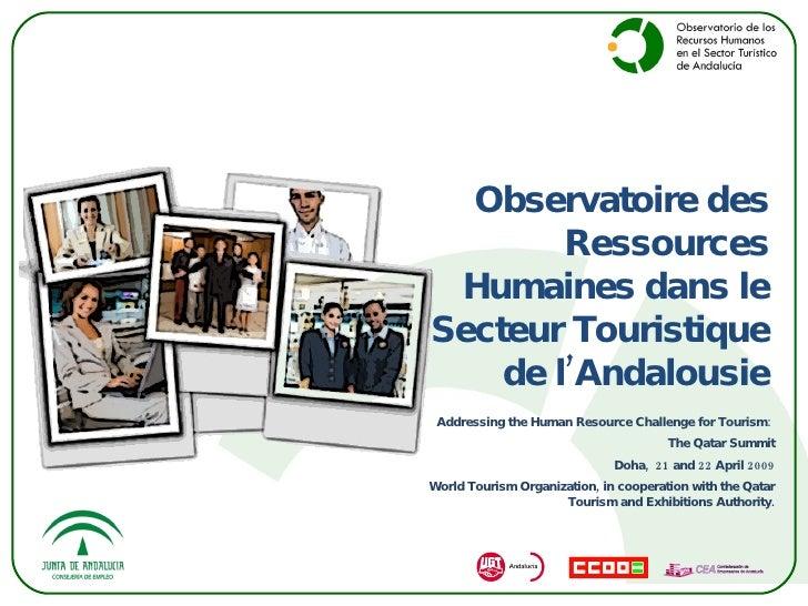 Observatoire des Ressources Humaines dans le Secteur Touristique de l'Andalousie Addressing the Human Resource Challenge f...