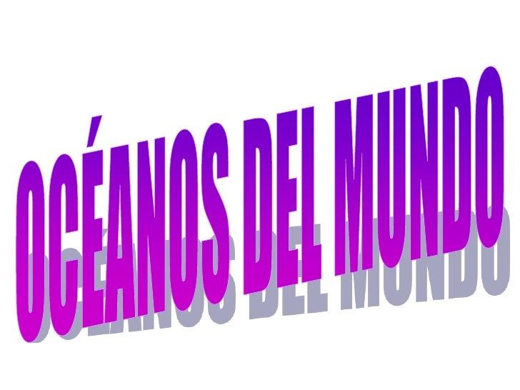OCÉANOS DEL MUNDO<br />