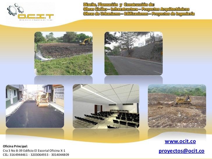 Diseño, Planeación y Construcción de:                                                 Obras Civiles – Infraestructura – Pr...