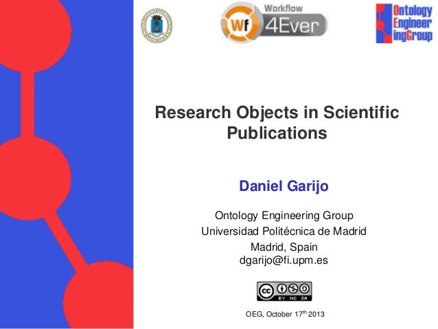 Research Objects in Scientific Publications Daniel Garijo Ontology Engineering Group Universidad Politécnica de Madrid Mad...