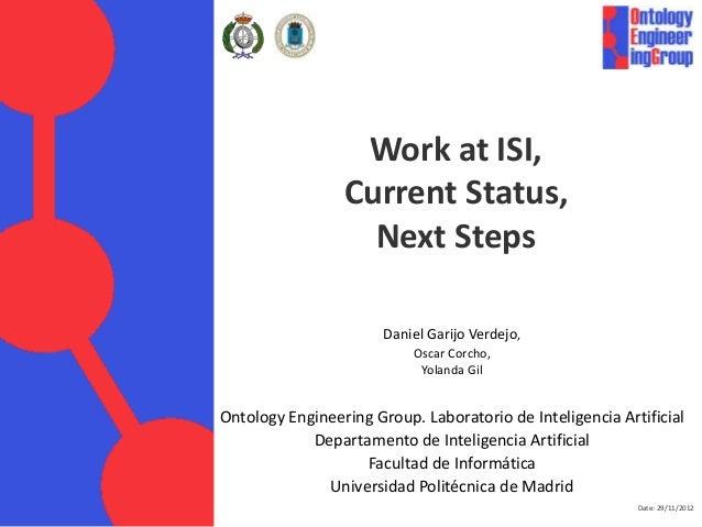 Work at ISI,                 Current Status,                   Next Steps                       Daniel Garijo Verdejo,    ...