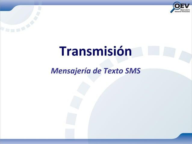 TransmisiónMensajería de Texto SMS