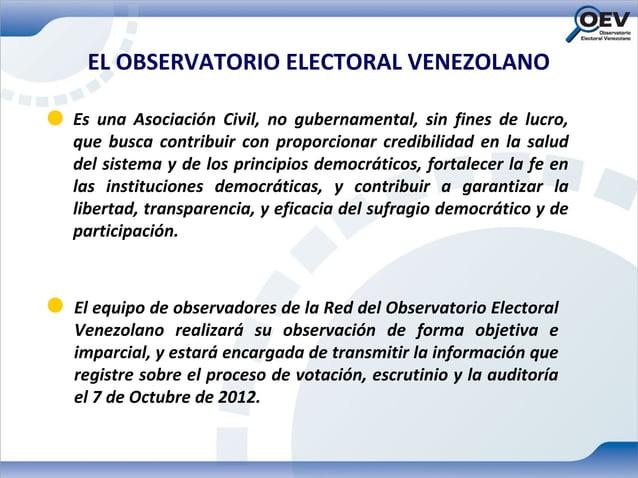 EL OBSERVATORIO ELECTORAL VENEZOLANOEs una Asociación Civil, no gubernamental, sin fines de lucro,que busca contribuir con...