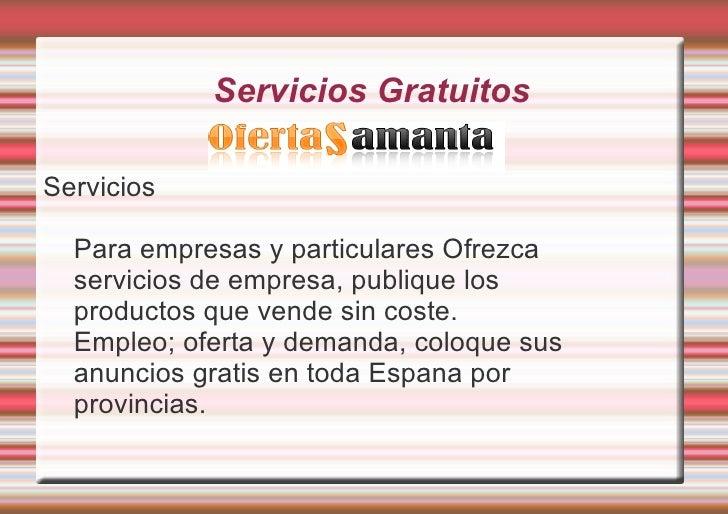 Servicios Gratuitos <ul><li>Servicios </li></ul>Para empresas y particulares Ofrezca servicios de empresa, publique los pr...