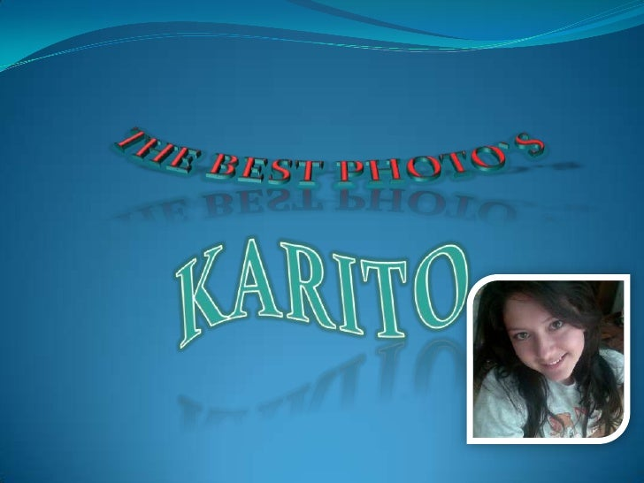 THE BEST PHOTO`S<br />KARITO<br />