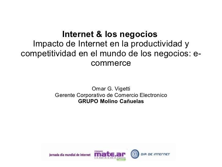 Internet & los negocios   Impacto de Internet en la productividad y competitividad en el mundo de los negocios: e-commerce...