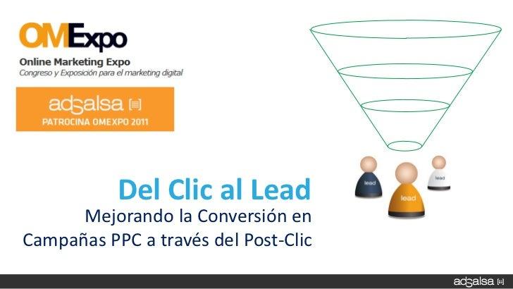 Del Clic al Lead      Mejorando la Conversión enCampañas PPC a través del Post-Clic