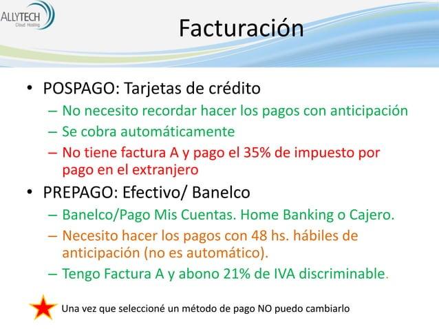 Facturación • POSPAGO: Tarjetas de crédito – No necesito recordar hacer los pagos con anticipación – Se cobra automáticame...