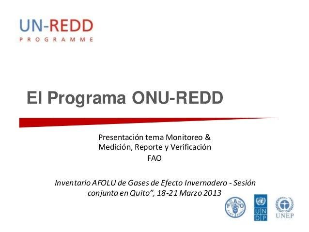 El Programa ONU-REDD              Presentación tema Monitoreo &              Medición, Reporte y Verificación             ...