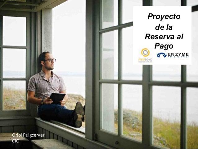Proyecto de la Reserva al Pago  Oriol&Puigcerver& CIO&&