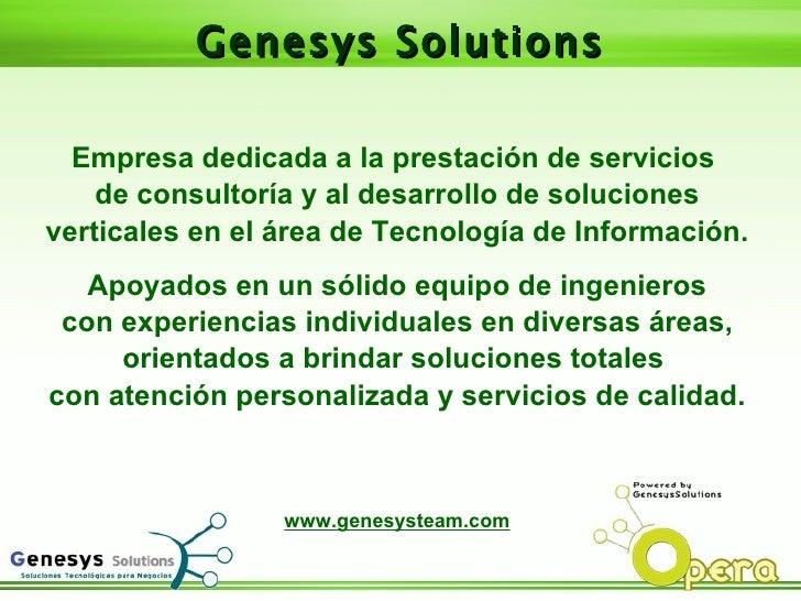 Empresa dedicada a la prestación de servicios  de consultoría y al desarrollo de soluciones verticales en el área de Tecno...