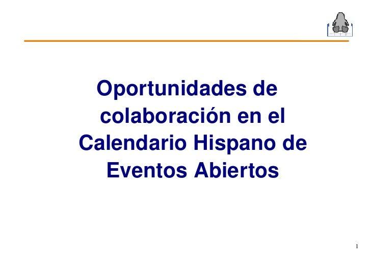Oportunidadesde   colaboraciónenel CalendarioHispanode    EventosAbiertos                            1