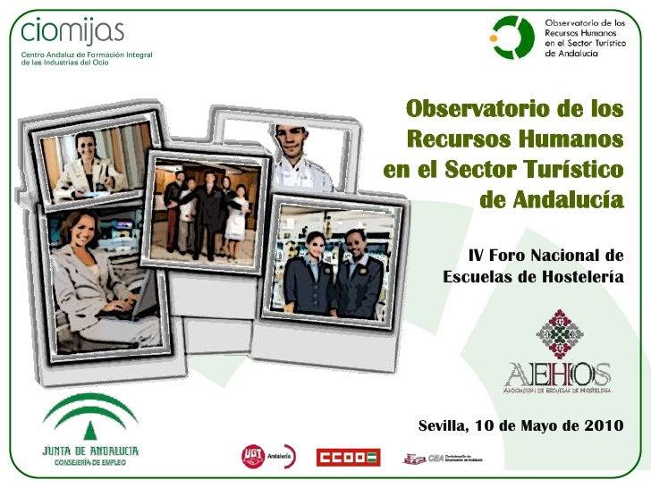 Observatorio de los <br />Recursos Humanos <br />en el Sector Turístico <br />de Andalucía<br />IV Foro Nacional de <br />...