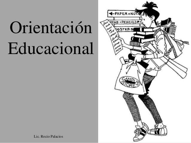 OrientaciónEducacional   Lic. Rocio Palacios