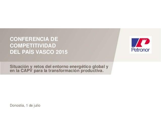 Estrenamos futuro • Renovamos ilusiones Situación y retos del entorno energético global y en la CAPV para la transformació...