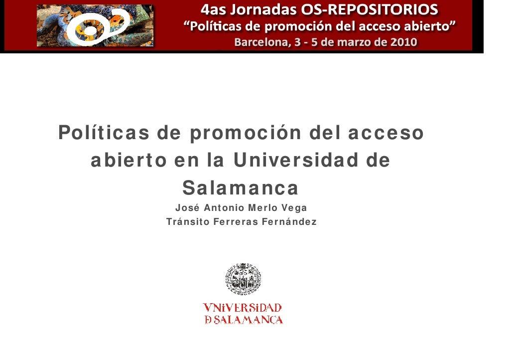 Políticas de promoción del acceso    abierto en la Universidad de             Salamanca            José Antonio Merlo Vega...