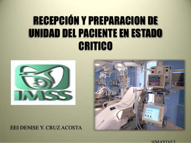 RECEPCIÓN Y PREPARACION DE      UNIDAD DEL PACIENTE EN ESTADO                 CRITICOEEI DENISE Y. CRUZ ACOSTA