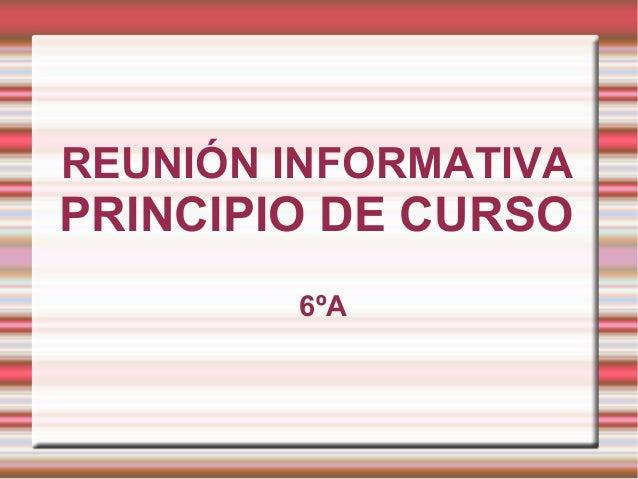 REUNIÓN INFORMATIVA PRINCIPIO DE CURSO 6ºA