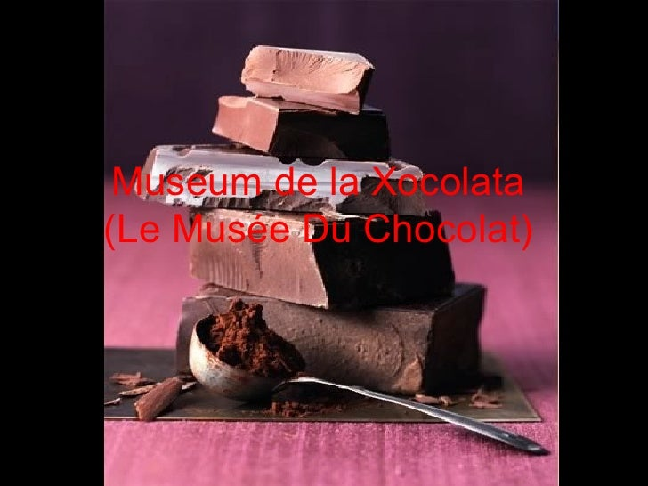 Museum de la Xocolata  (Le Musée Du Chocolat)