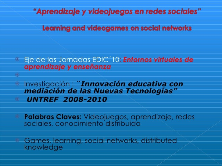 <ul><li>Eje de las Jornadas EDIC´10 :  Entornos virtuales de aprendizaje y enseñanza </li></ul><ul><li> </li></ul><ul><li...