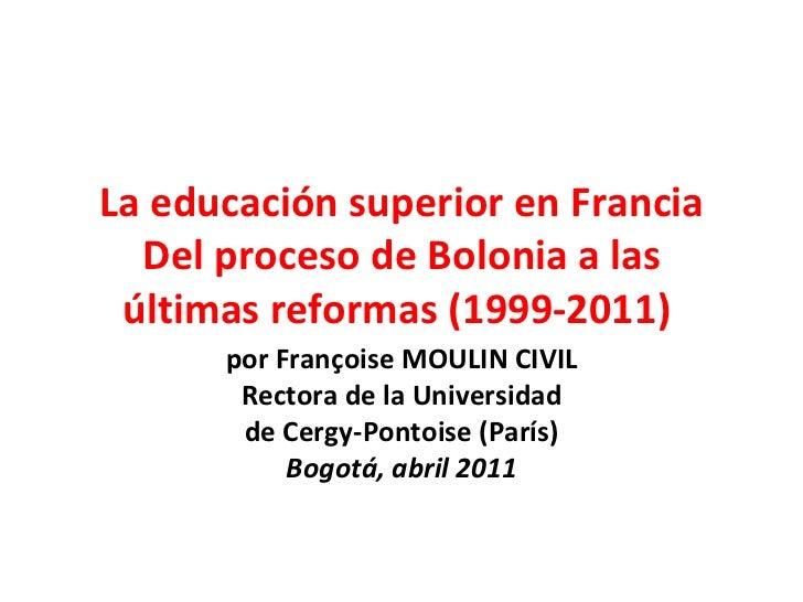 La educación superior en Francia Del proceso de Bolonia a las últimas reformas (1999-2011)  por Françoise MOULIN CIVIL Rec...