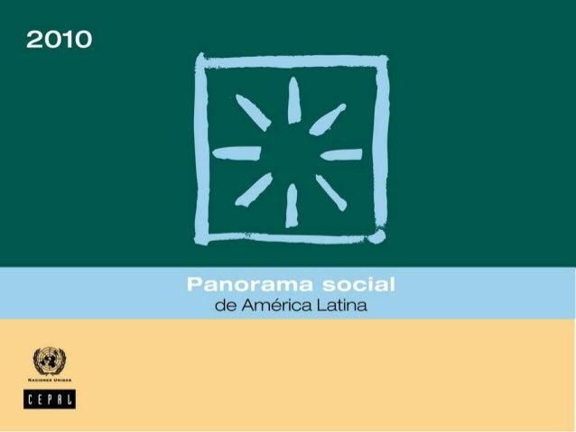 Panorama Social 2010 BUENA NOTICIA Pese a la grave crisis global, los países de la región muestran una resiliencia en las ...