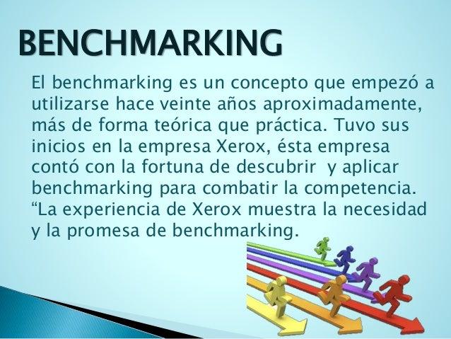 BENCHMARKING  El benchmarking es un concepto que empezó a  utilizarse hace veinte años aproximadamente,  más de forma teór...