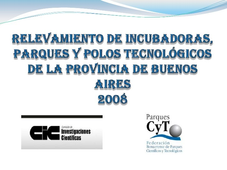 Instrumentos relevados 24 Parques Industriales 21 Sectores Industriales Planificados 9 Incubadoras de empresas 6 Polos...