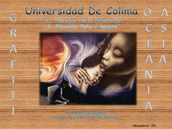 Universidad De Colima<br />Fac. Ciencias de la Educación<br />Lic. Educación Física y deporte<br />O   A<br />C   S<br />E...
