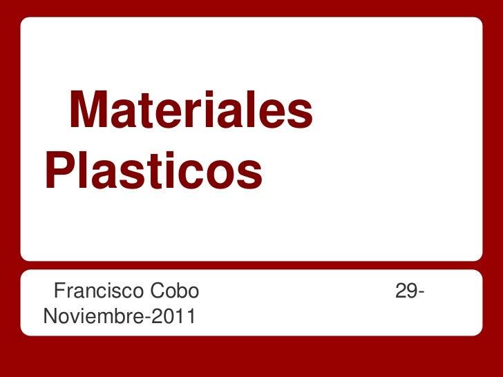 MaterialesPlasticos Francisco Cobo   29-Noviembre-2011