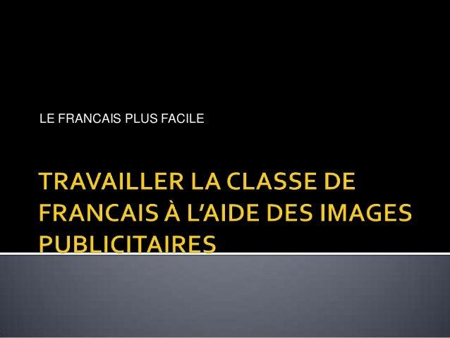 LE FRANCAIS PLUS FACILE