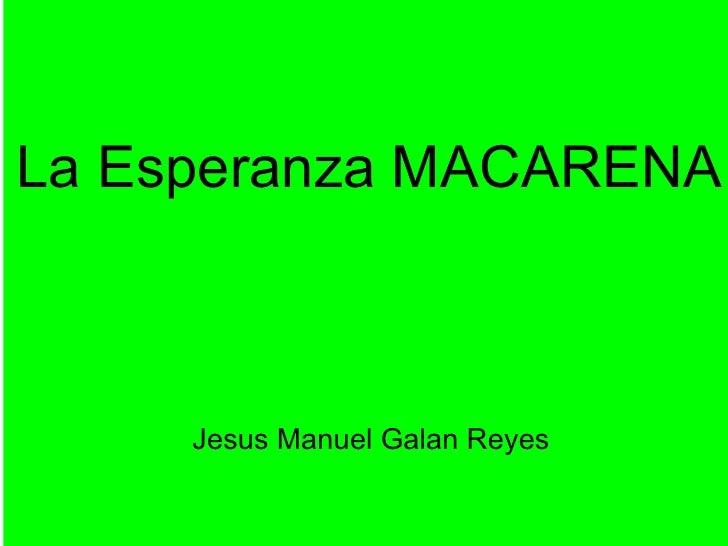 La Esperanza MACARENA Jesus Manuel Galan Reyes