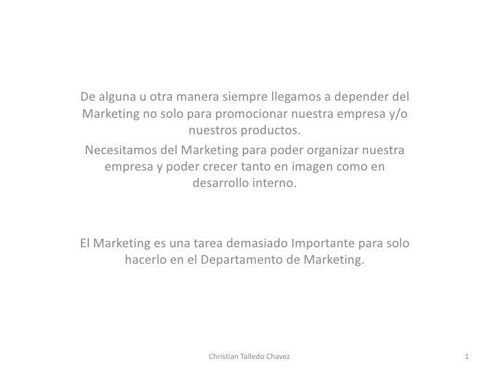De alguna u otra manera siempre llegamos a depender del Marketing no solo para promocionar nuestra empresa y/o            ...